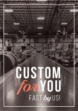 Custom for You, Fast by Us